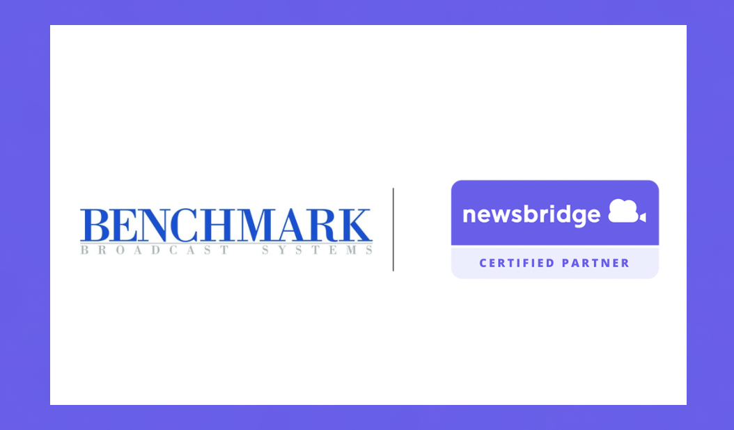 Benchmark Broadcast Systems Joins Newsbridge as Certified Systems Integrator